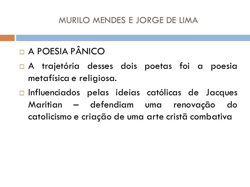 MURILO MENDES E JORGE DE LIMA