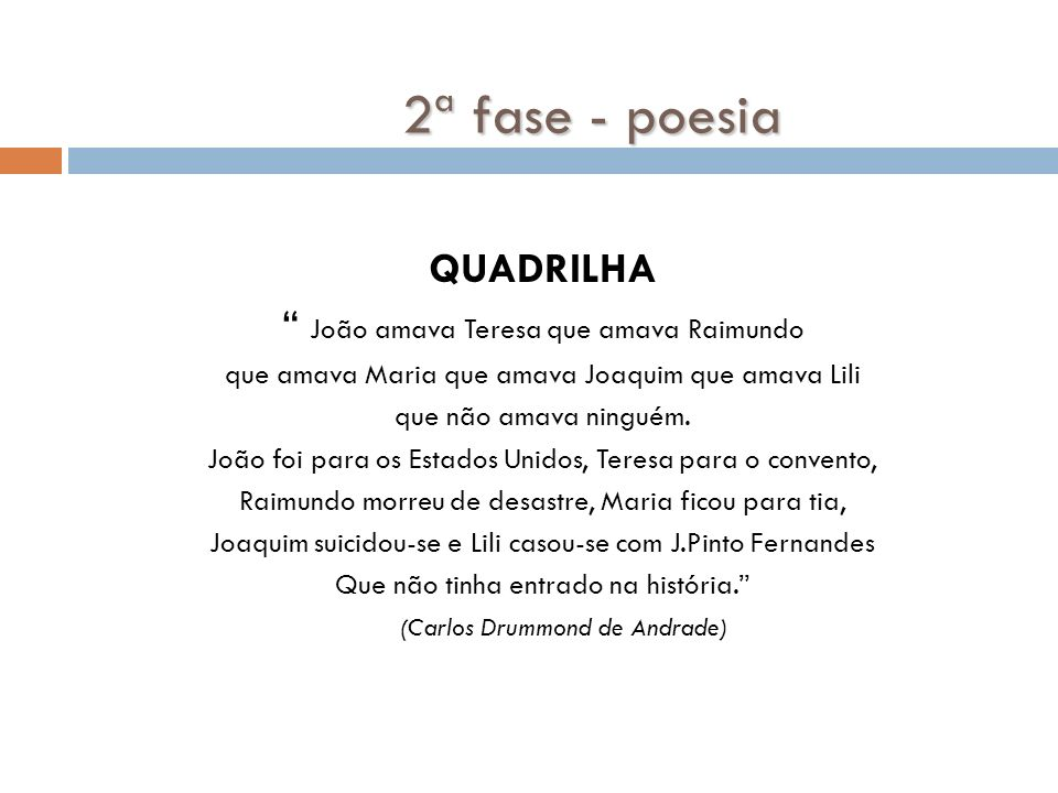 2ª fase - poesia QUADRILHA João amava Teresa que amava Raimundo