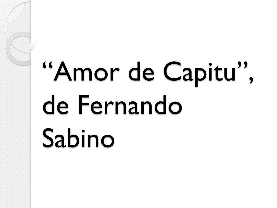 Amor de Capitu , de Fernando Sabino
