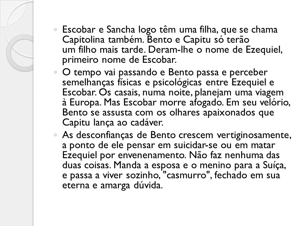 Escobar e Sancha logo têm uma filha, que se chama Capitolina também