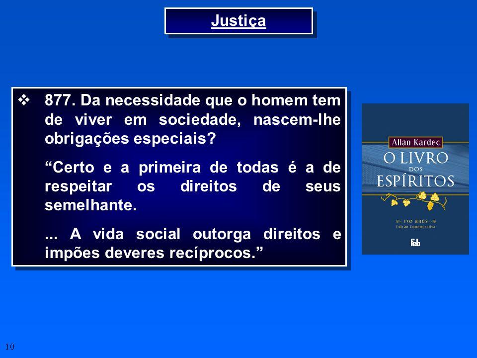 Justiça 877. Da necessidade que o homem tem de viver em sociedade, nascem-lhe obrigações especiais