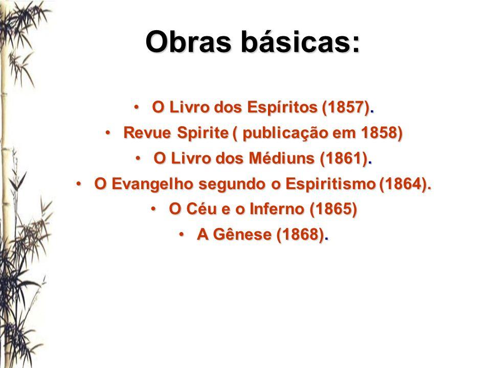 Obras básicas: O Livro dos Espíritos (1857).