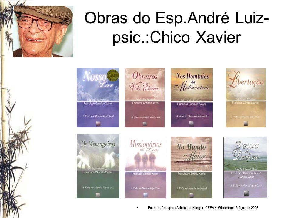 Obras do Esp.André Luiz-psic.:Chico Xavier