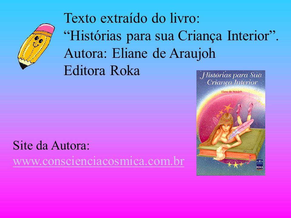 Texto extraído do livro: Histórias para sua Criança Interior .