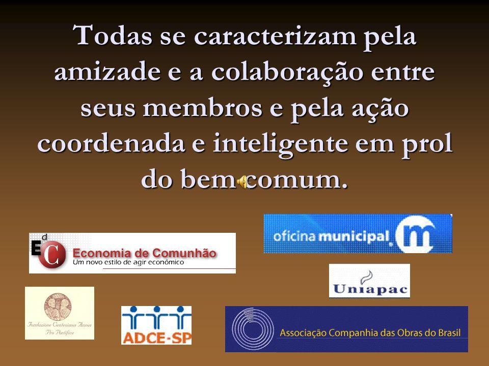 Todas se caracterizam pela amizade e a colaboração entre seus membros e pela ação coordenada e inteligente em prol do bem comum.