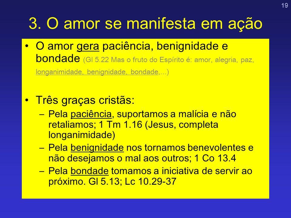 3. O amor se manifesta em ação