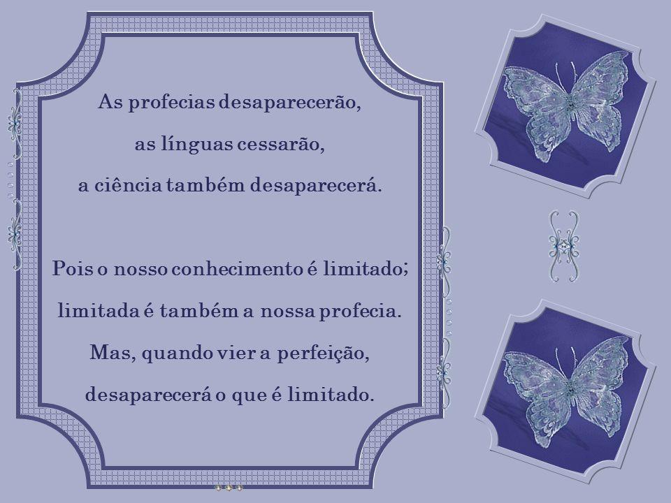 As profecias desaparecerão, as línguas cessarão,