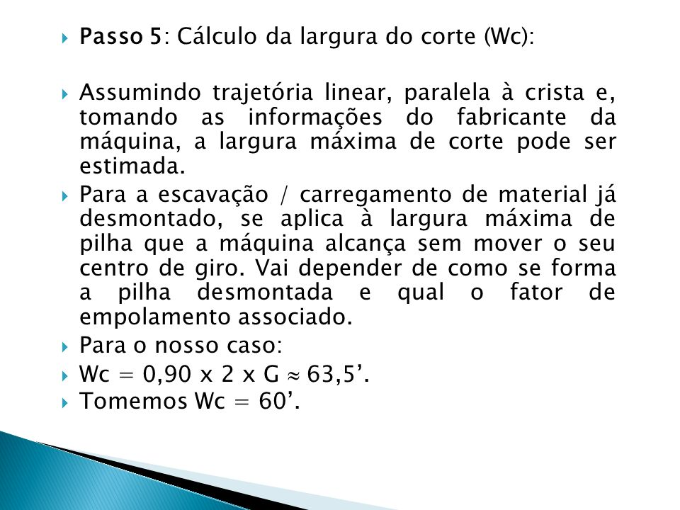 Passo 5: Cálculo da largura do corte (Wc):