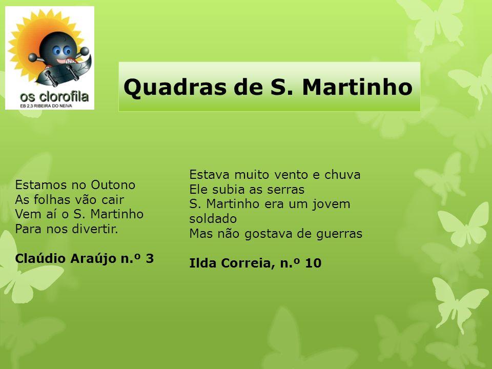 Quadras de S. Martinho Estava muito vento e chuva Ele subia as serras