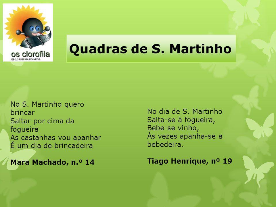 Quadras de S. Martinho No S. Martinho quero brincar