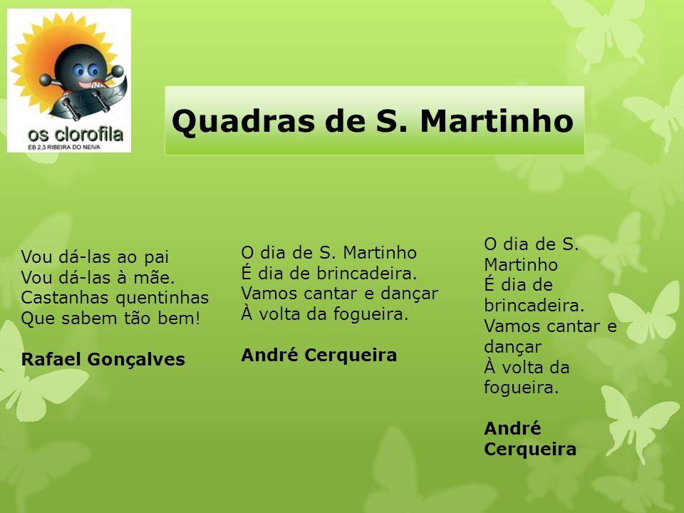 Quadras de S. Martinho O dia de S. Martinho O dia de S. Martinho