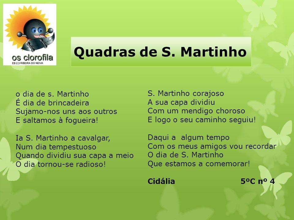 Quadras de S. Martinho o dia de s. Martinho S. Martinho corajoso
