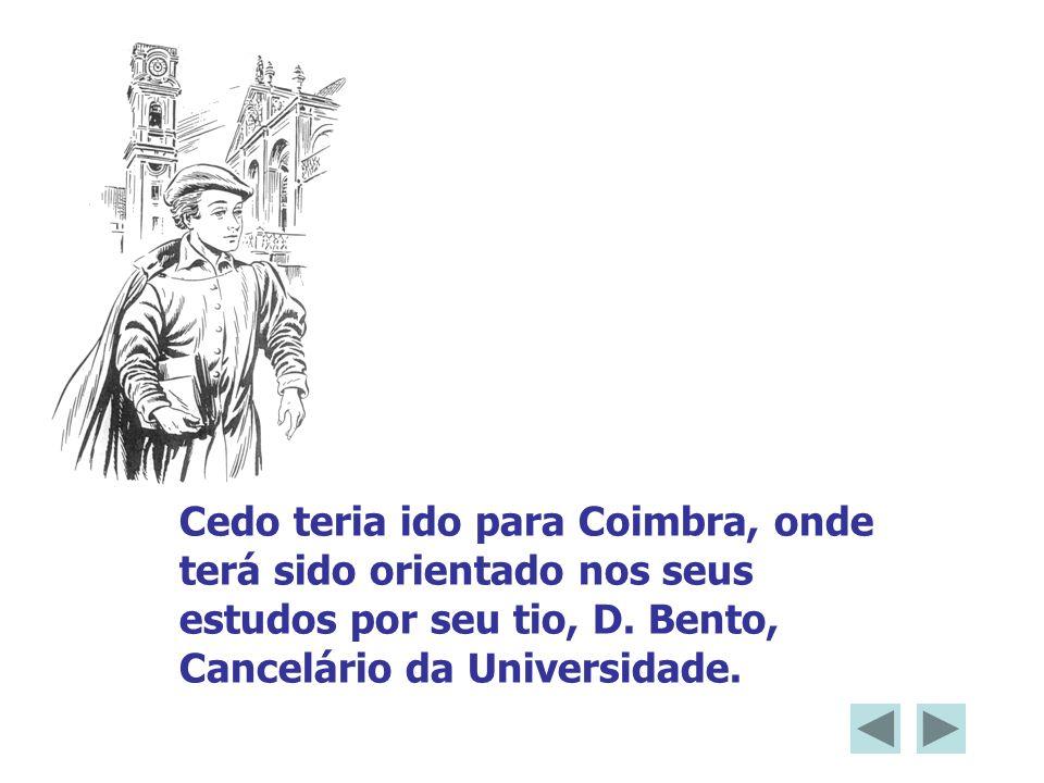 Cedo teria ido para Coimbra, onde terá sido orientado nos seus estudos por seu tio, D.
