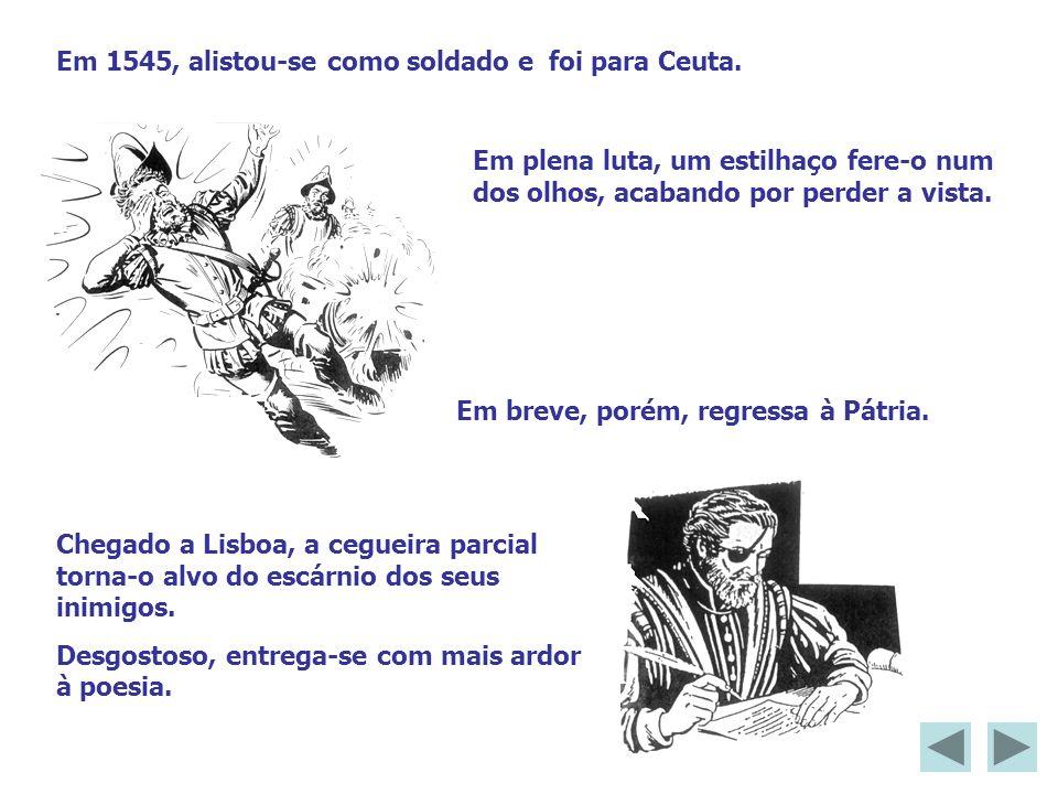 Em 1545, alistou-se como soldado e foi para Ceuta.