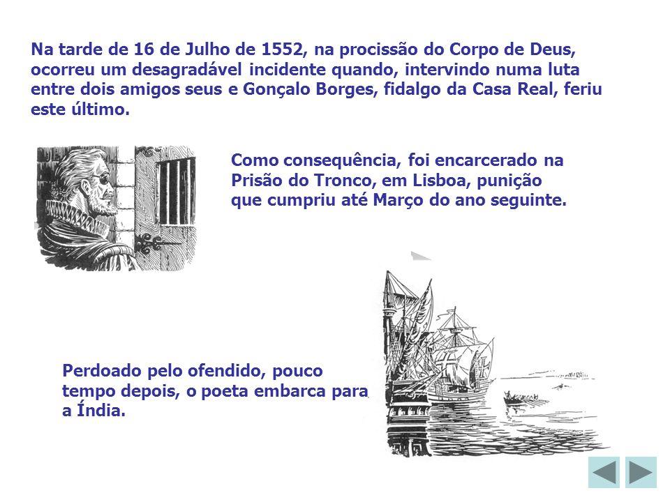 Na tarde de 16 de Julho de 1552, na procissão do Corpo de Deus, ocorreu um desagradável incidente quando, intervindo numa luta entre dois amigos seus e Gonçalo Borges, fidalgo da Casa Real, feriu este último.