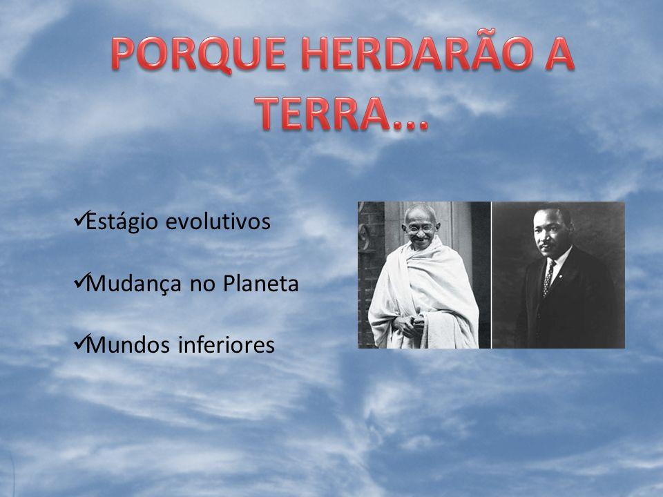 PORQUE HERDARÃO A TERRA...