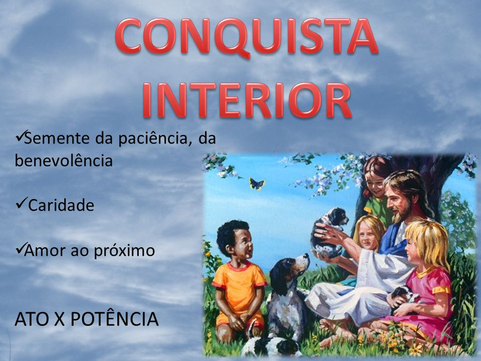 CONQUISTA INTERIOR ATO X POTÊNCIA