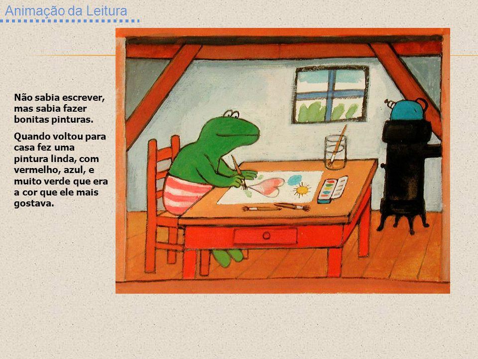 Animação da Leitura Não sabia escrever, mas sabia fazer bonitas pinturas.