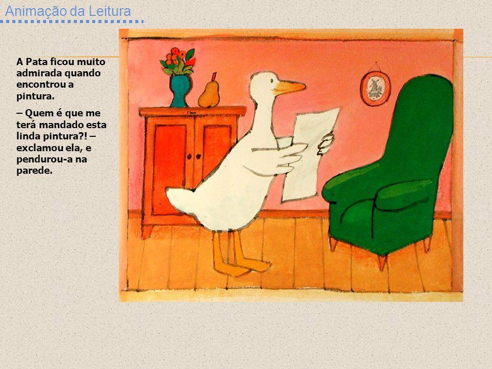 Animação da Leitura A Pata ficou muito admirada quando encontrou a pintura.