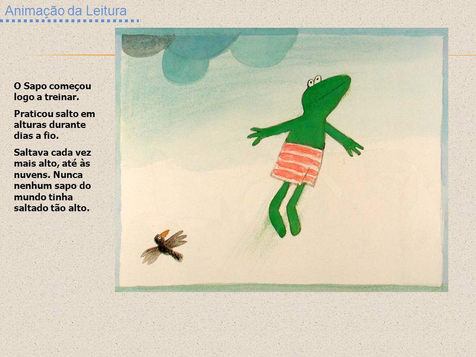 Animação da Leitura O Sapo começou logo a treinar.