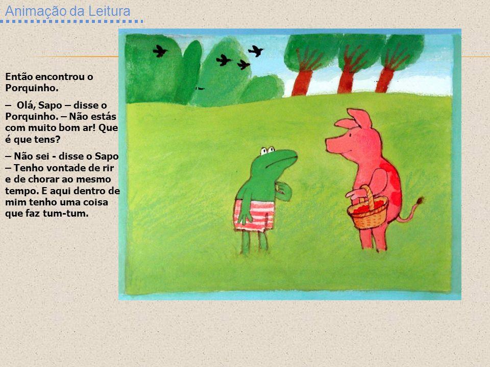 Animação da Leitura Então encontrou o Porquinho.