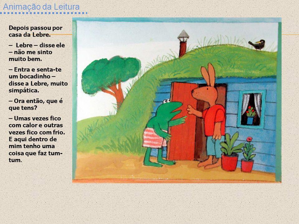 Animação da Leitura Depois passou por casa da Lebre.