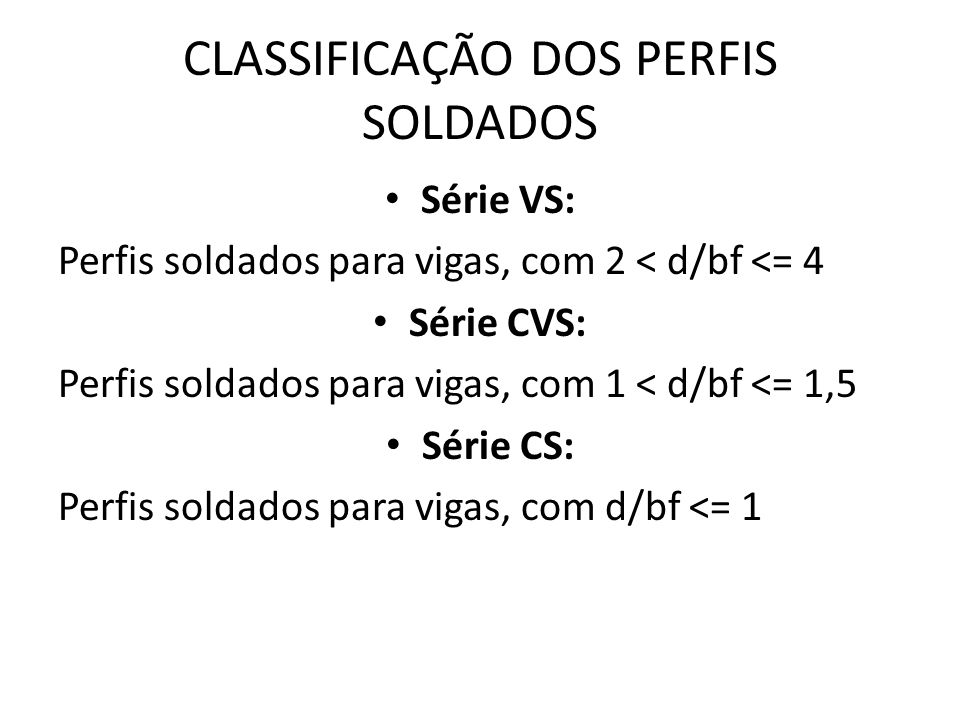 CLASSIFICAÇÃO DOS PERFIS SOLDADOS