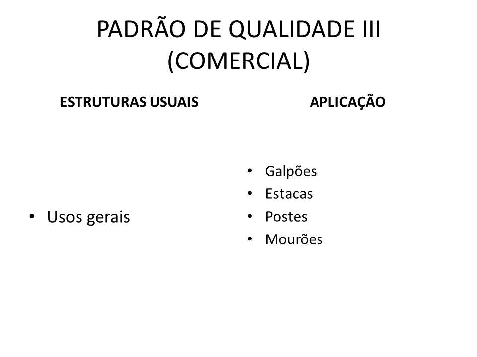 PADRÃO DE QUALIDADE III (COMERCIAL)