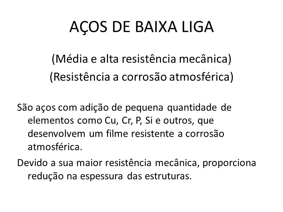 AÇOS DE BAIXA LIGA (Média e alta resistência mecânica)