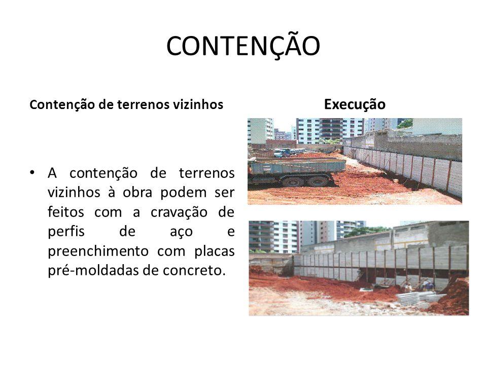CONTENÇÃO Contenção de terrenos vizinhos. Execução.