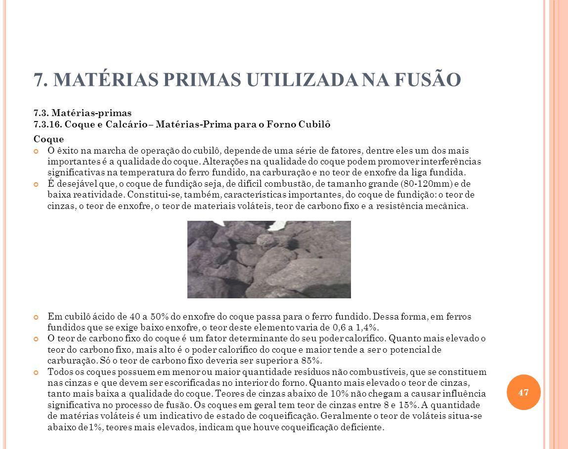 7. MATÉRIAS PRIMAS UTILIZADA NA FUSÃO