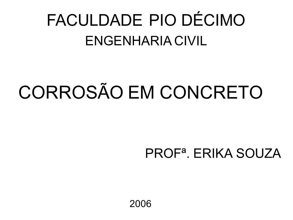 CORROSÃO EM CONCRETO FACULDADE PIO DÉCIMO ENGENHARIA CIVIL