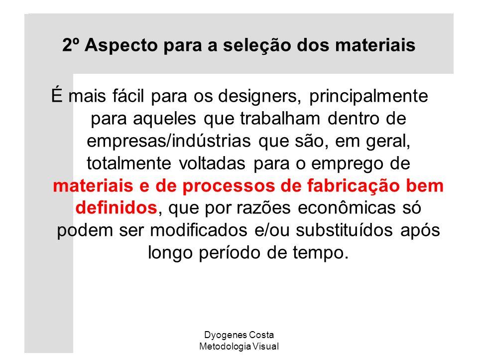 2º Aspecto para a seleção dos materiais