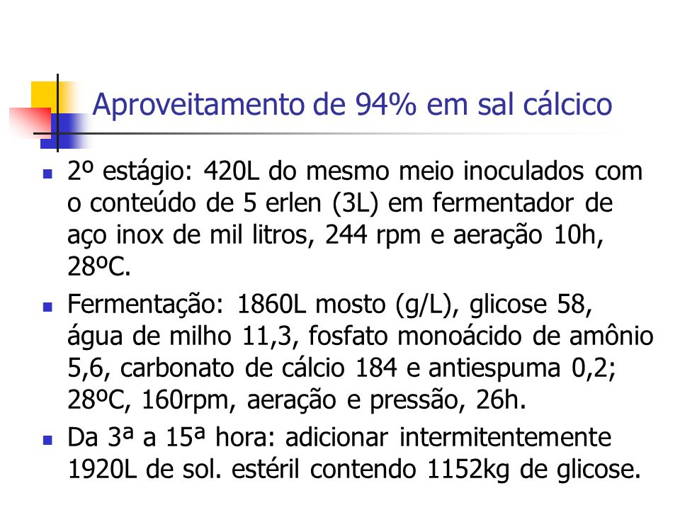 Aproveitamento de 94% em sal cálcico