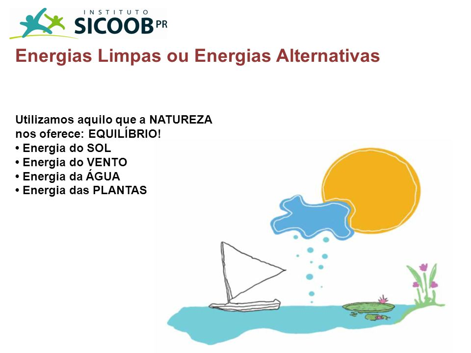 Energias Limpas ou Energias Alternativas