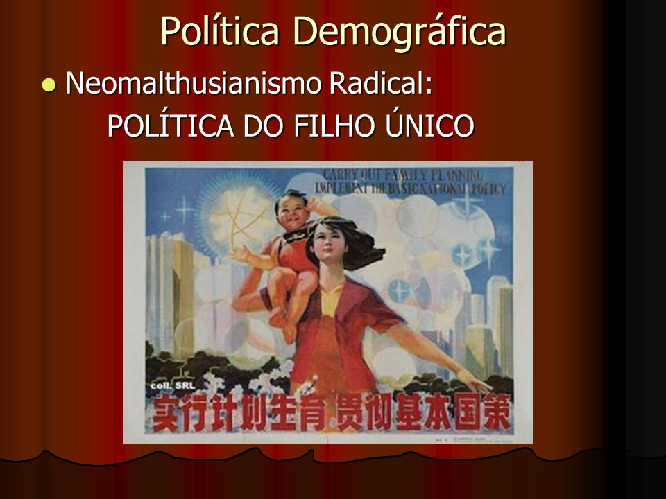 Política Demográfica Neomalthusianismo Radical: