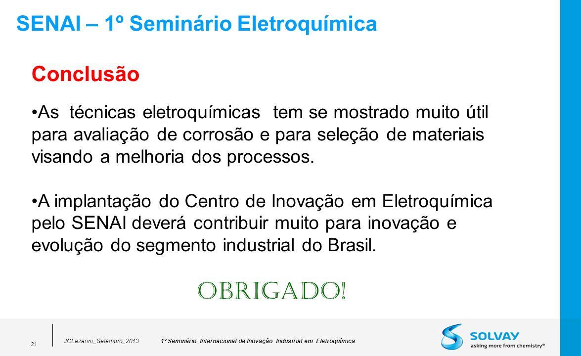 OBRIGADO! SENAI – 1º Seminário Eletroquímica Conclusão