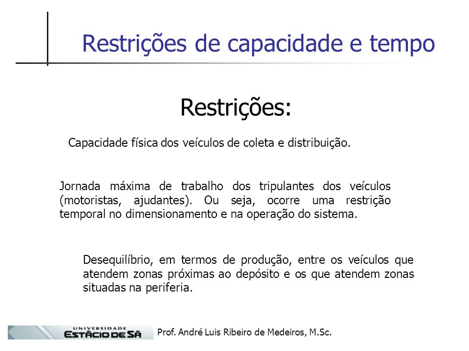 Restrições de capacidade e tempo