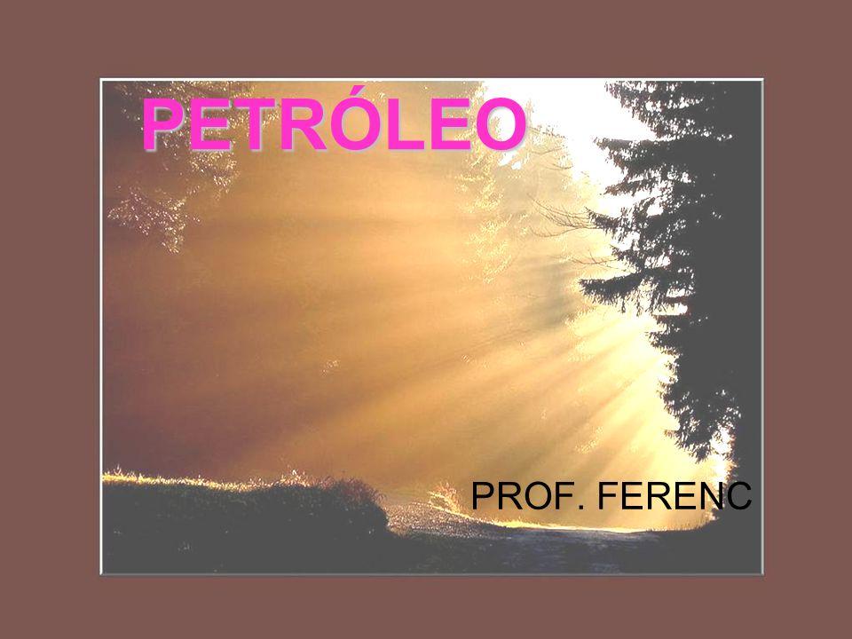 PETRÓLEO PROF. FERENC
