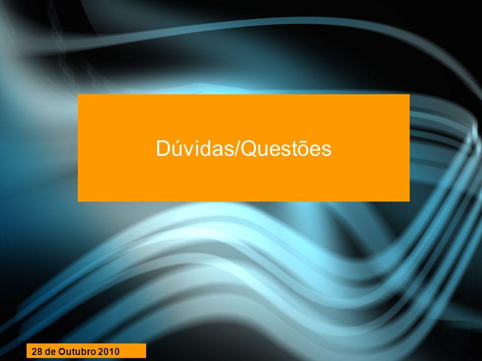 Dúvidas/Questões 28 de Outubro 2010