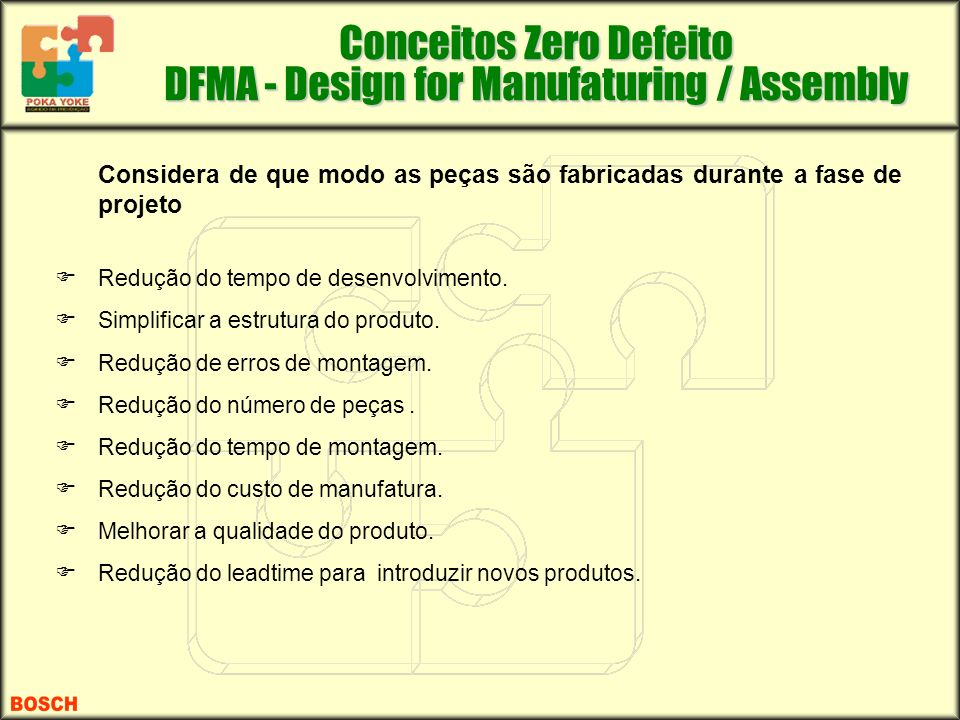 Conceitos Zero Defeito DFMA - Design for Manufaturing / Assembly