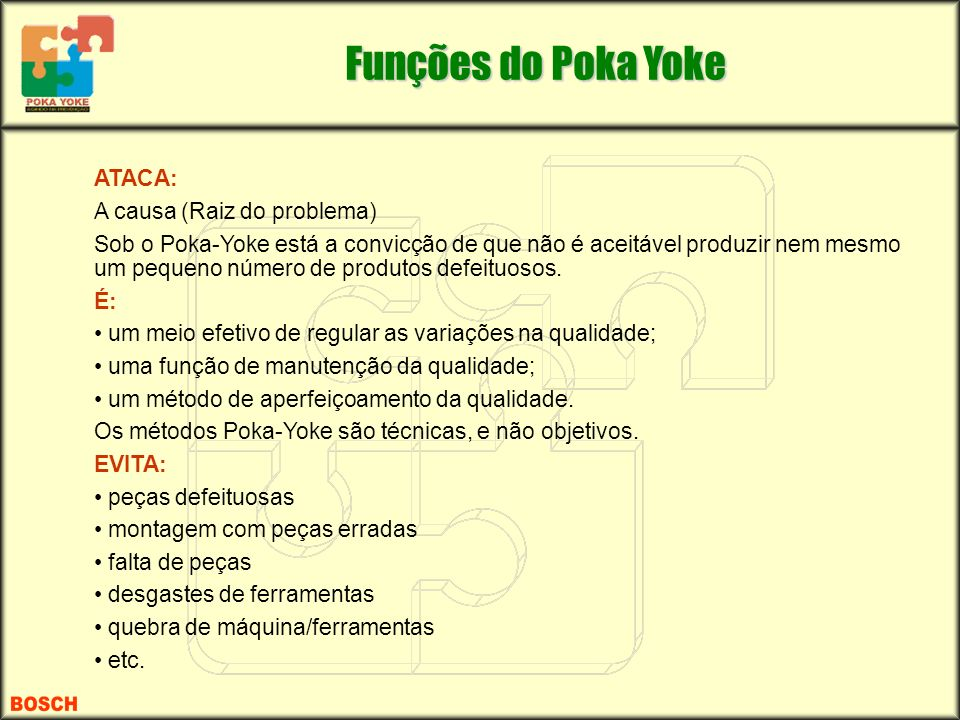 Funções do Poka Yoke ATACA: A causa (Raiz do problema)