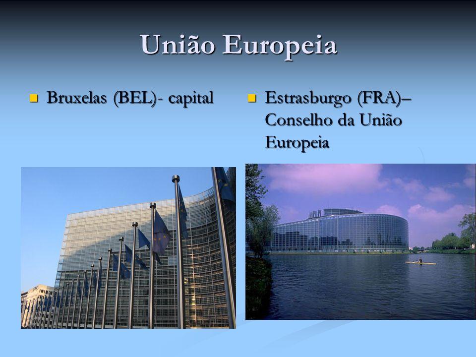 União Europeia Bruxelas (BEL)- capital