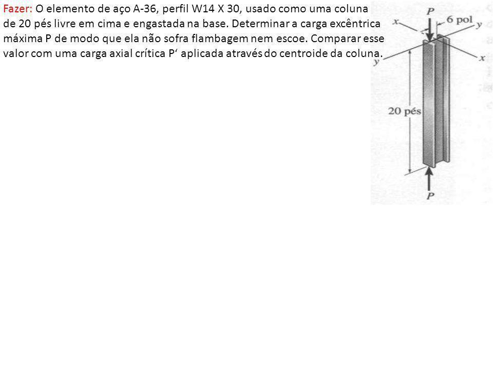 Fazer: O elemento de aço A-36, perfil W14 X 30, usado como uma coluna