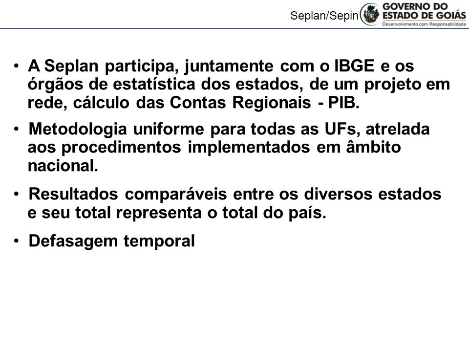 A Seplan participa, juntamente com o IBGE e os