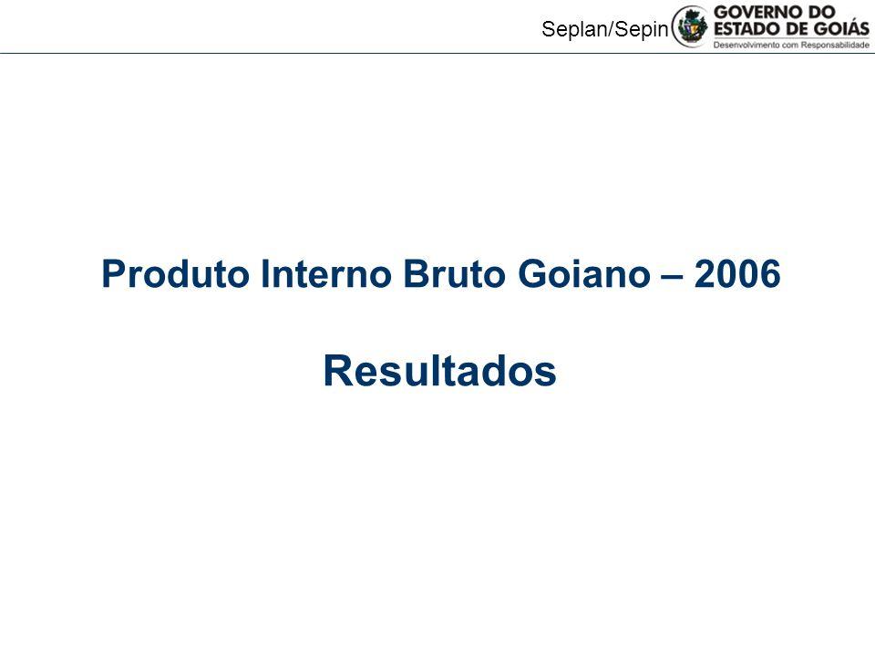Produto Interno Bruto Goiano – 2006
