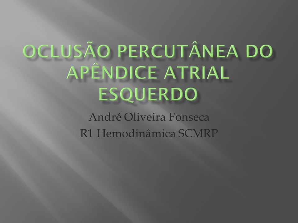Oclusão percutânea do apêndice atrial esquerdo