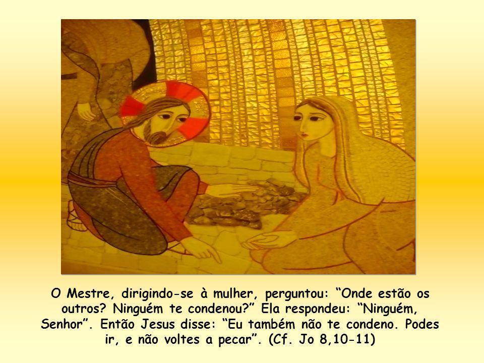 O Mestre, dirigindo-se à mulher, perguntou: Onde estão os outros