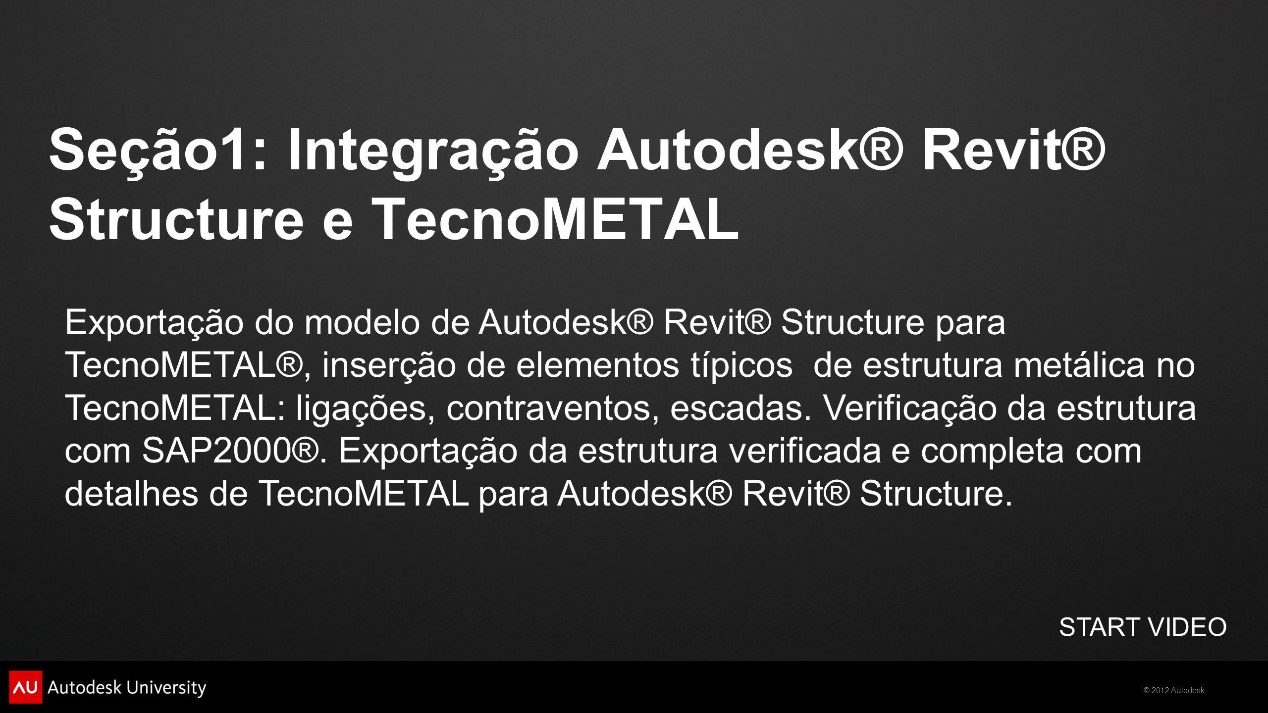 Seção1: Integração Autodesk® Revit® Structure e TecnoMETAL