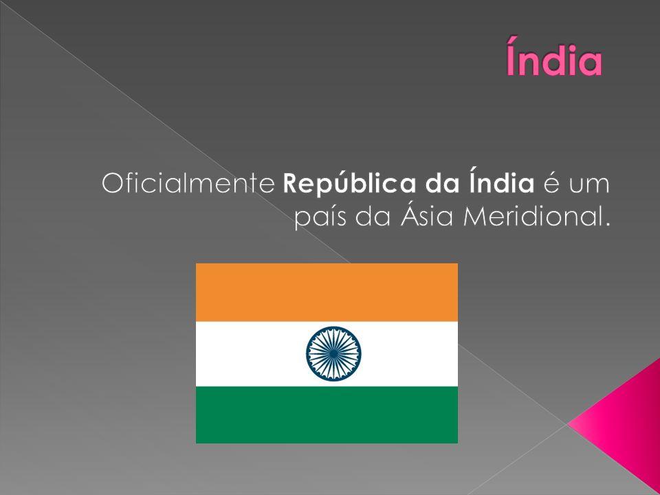 Oficialmente República da Índia é um país da Ásia Meridional.
